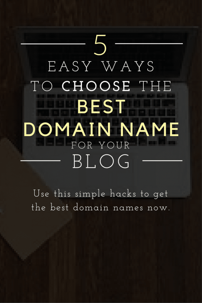 5 ways to choose the best domain name for your blog