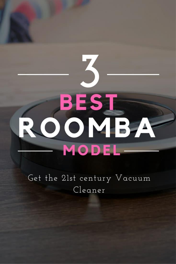 3 Best Roomba Model In 2019 Robot Vacuum Cleaner