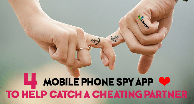 4 Mobile Phone Spy App Online Tricks to Help Catch a Cheating Partner