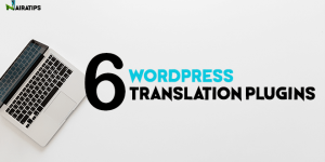 6 Best WordPress Translation Plugins for a Successful Multilingual Website