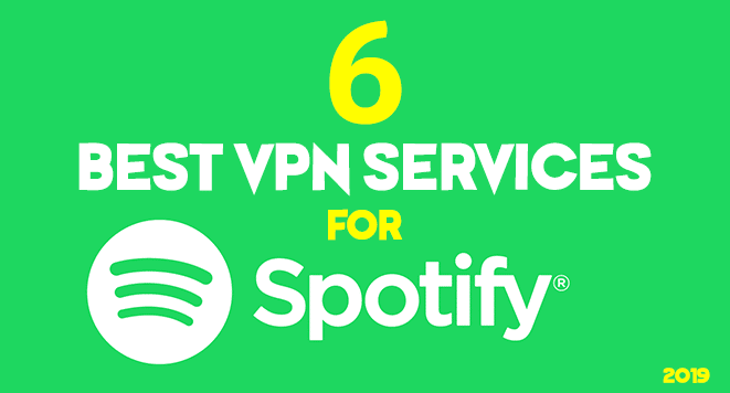 6 Best VPN Services for Spotify in 2019