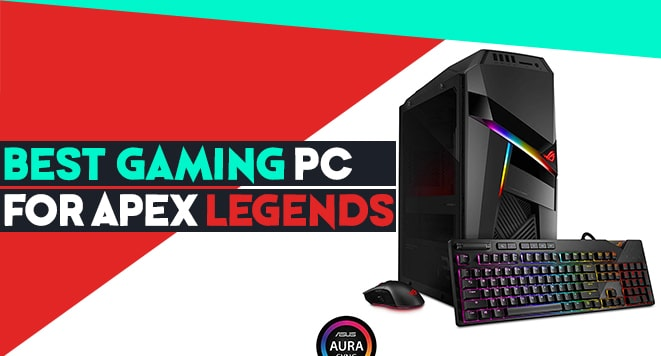 best gaming pc for apex legends