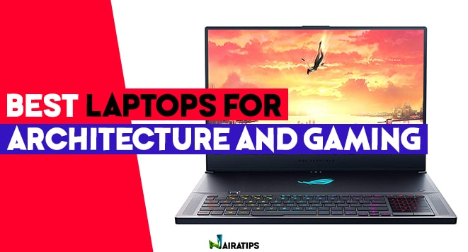 best laptop for architecture and gaming