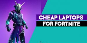cheap laptop for fortnite