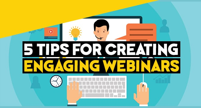 tips for creating an engaging webinar