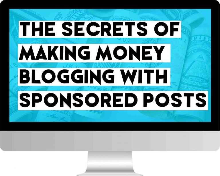 The secrets of making money blogging with sponsored posts