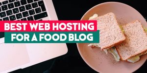 best web hosting for food blog