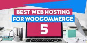 best web hosting for woocommerce