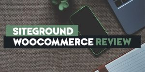 siteground woocommerce review